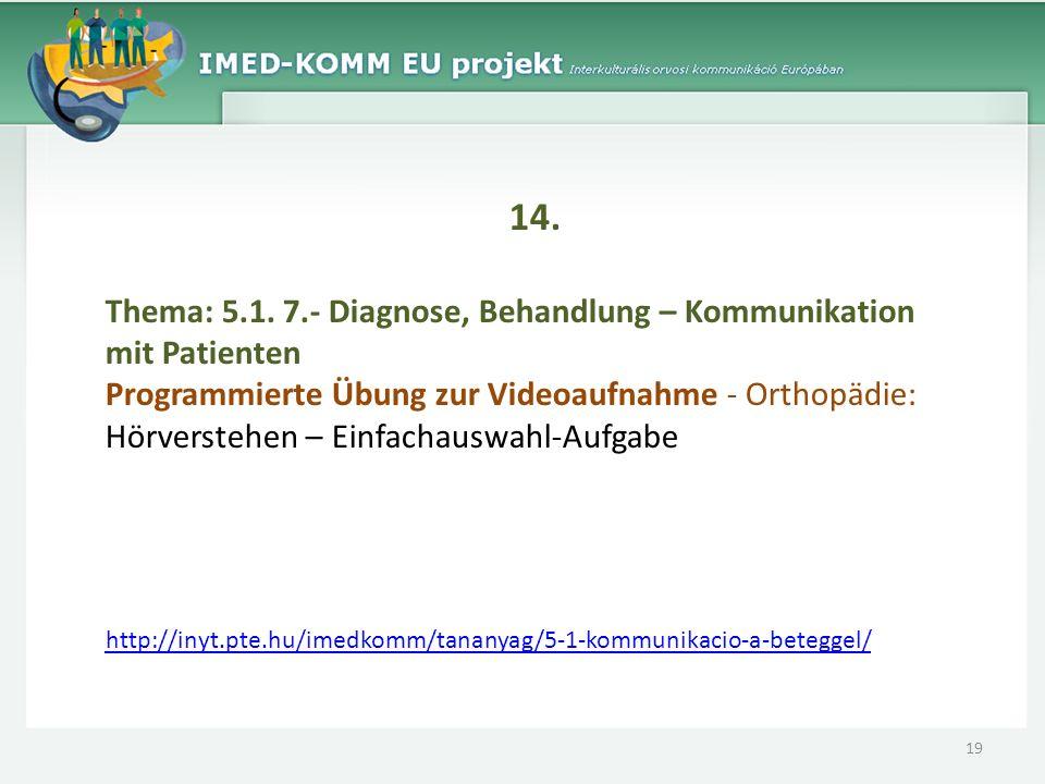 14. Thema: 5.1. 7.- Diagnose, Behandlung – Kommunikation mit Patienten Programmierte Übung zur Videoaufnahme - Orthopädie: Hörverstehen – Einfachauswa