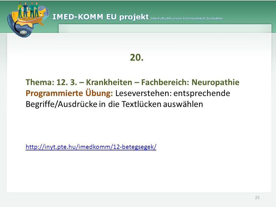 20. Thema: 12. 3. – Krankheiten – Fachbereich: Neuropathie Programmierte Übung: Leseverstehen: entsprechende Begriffe/Ausdrücke in die Textlücken ausw