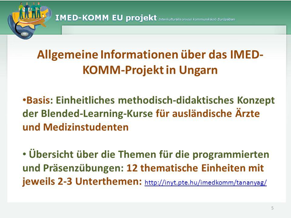 Allgemeine Informationen über das IMED- KOMM-Projekt in Ungarn Basis: Einheitliches methodisch-didaktisches Konzept der Blended-Learning-Kurse für aus