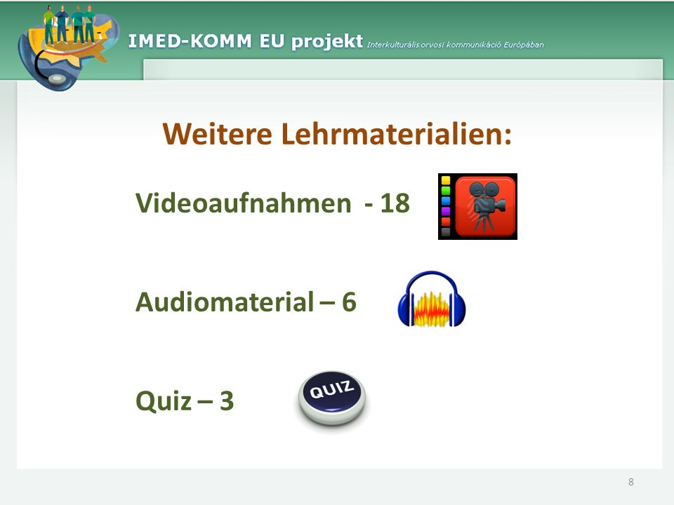 Weitere Lehrmaterialien: Videoaufnahmen - 18 Audiomaterial – 6 Quiz – 3 8