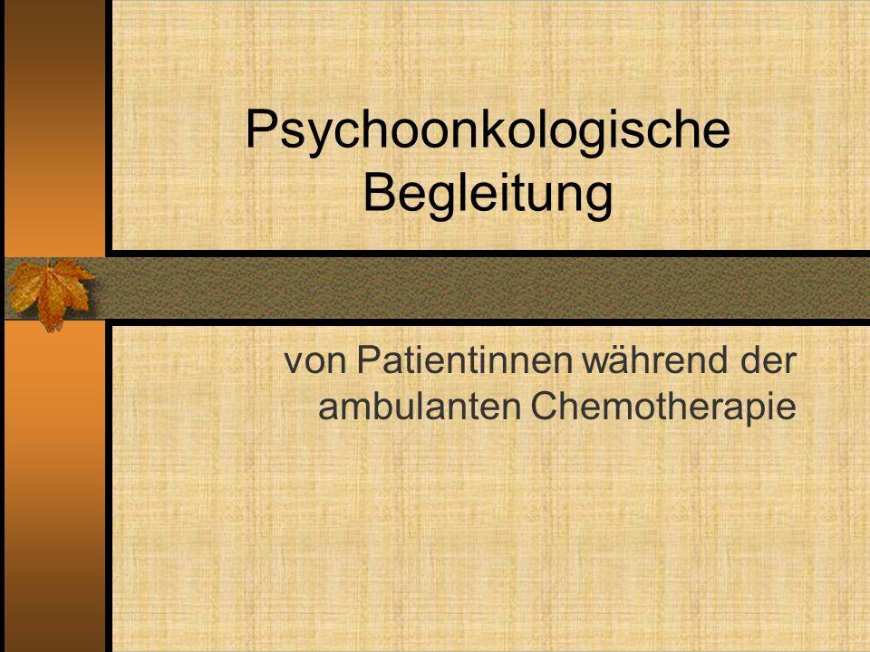Psychoonkologische Begleitung von Patientinnen während der ambulanten Chemotherapie