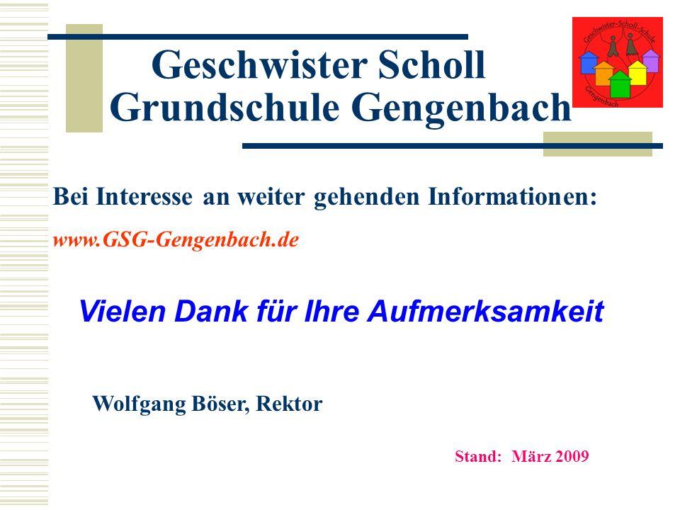 Geschwister Scholl Grundschule Gengenbach Bei Interesse an weiter gehenden Informationen: www.GSG-Gengenbach.de Vielen Dank für Ihre Aufmerksamkeit Wo