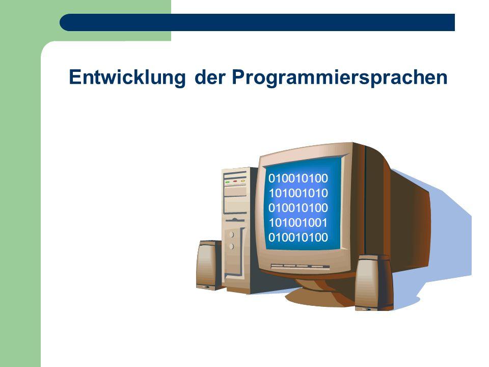 Entwicklung der Programmiersprachen 010010100 101001010 010010100 101001001 010010100 Entwicklung der Programmiersprachen