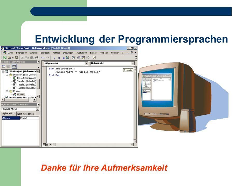 Entwicklung der Programmiersprachen Danke für Ihre Aufmerksamkeit