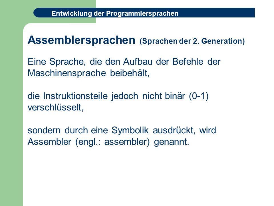 Entwicklung der Programmiersprachen Assemblersprachen (Sprachen der 2.
