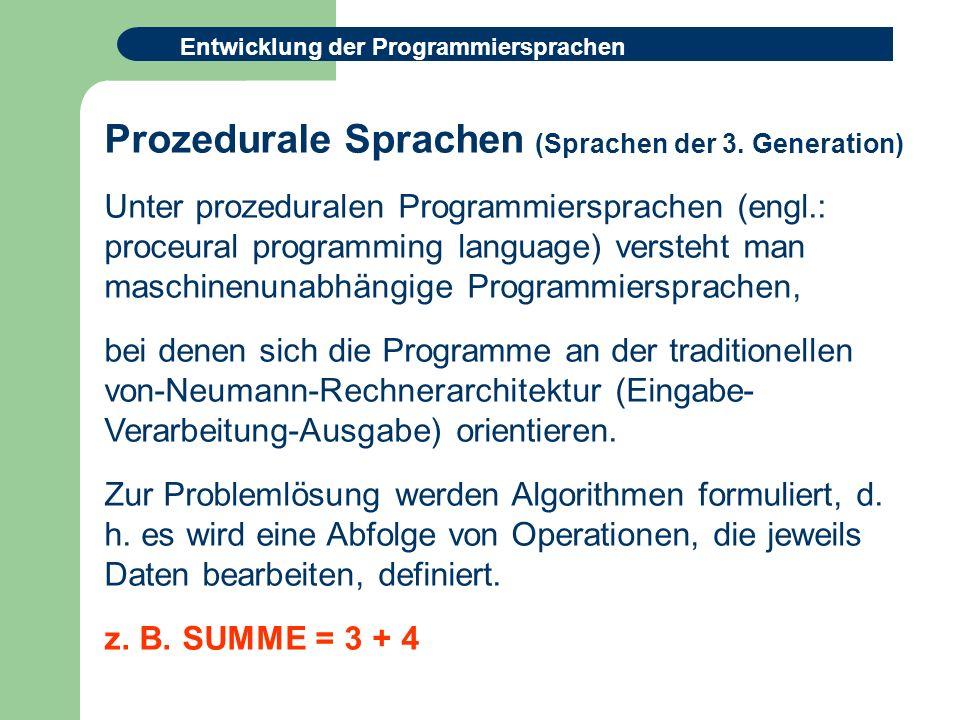 Entwicklung der Programmiersprachen Prozedurale Sprachen (Sprachen der 3.
