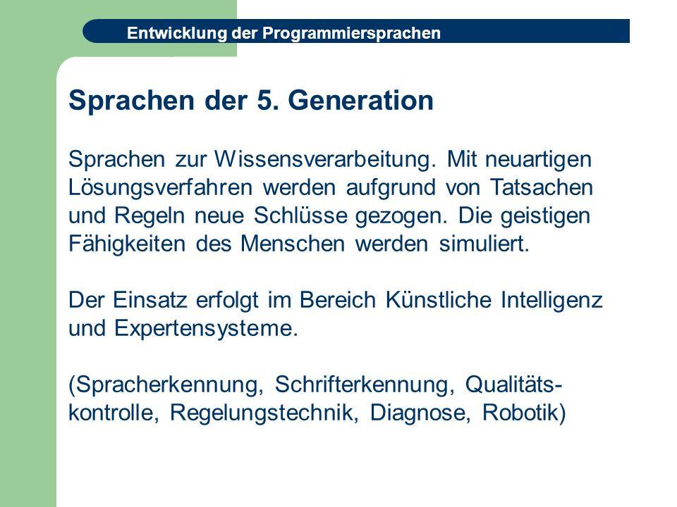 Entwicklung der Programmiersprachen Sprachen der 5.