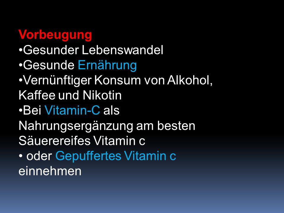 Vorbeugung Gesunder Lebenswandel Gesunde Ernährung Vernünftiger Konsum von Alkohol, Kaffee und Nikotin Bei Vitamin-C als Nahrungsergänzung am besten S