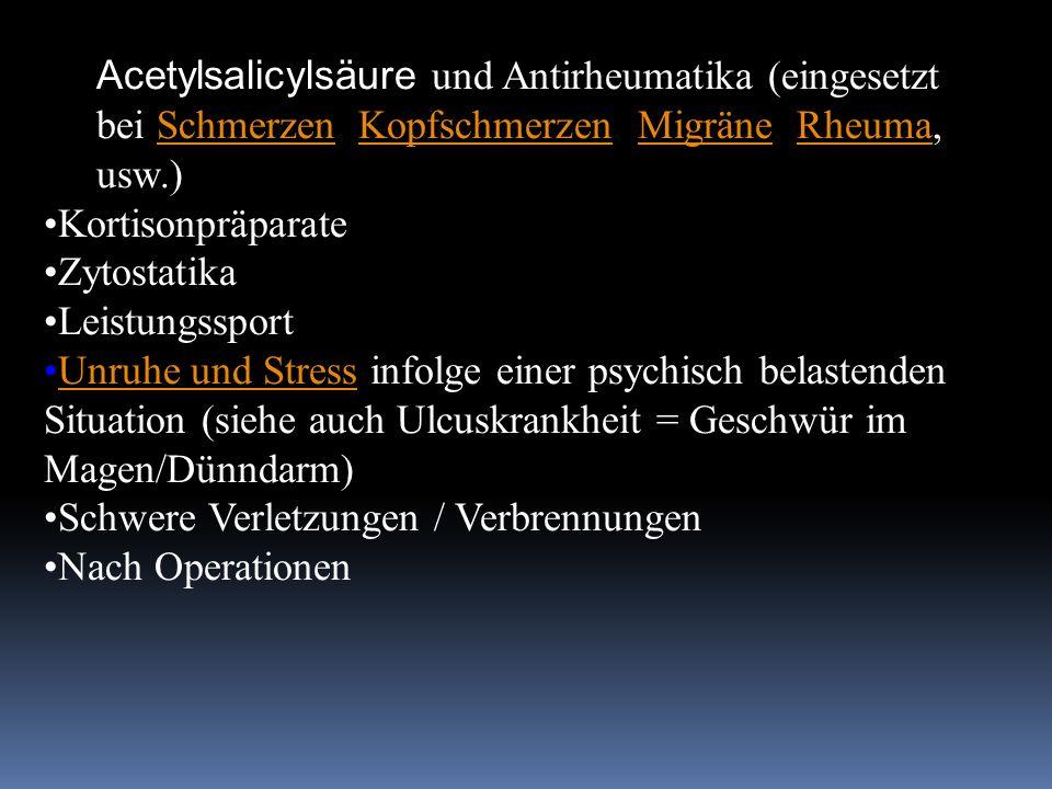 Acetylsalicylsäure und Antirheumatika (eingesetzt bei Schmerzen, Kopfschmerzen, Migräne, Rheuma, usw.)SchmerzenKopfschmerzenMigräneRheuma Kortisonpräp