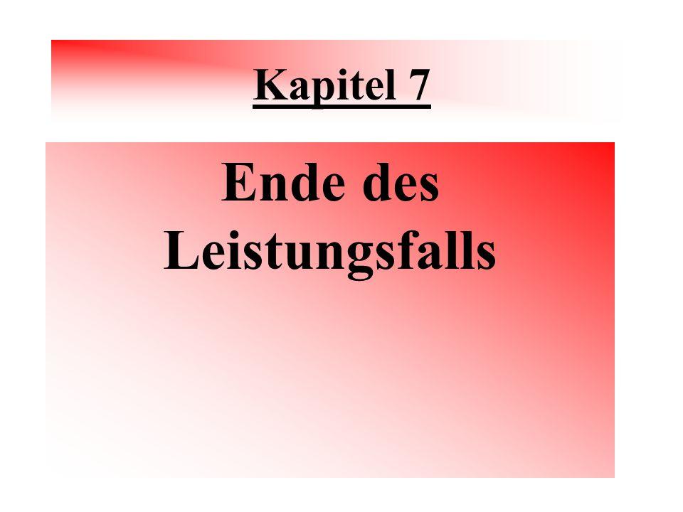 Kapitel 7 Ende des Leistungsfalls