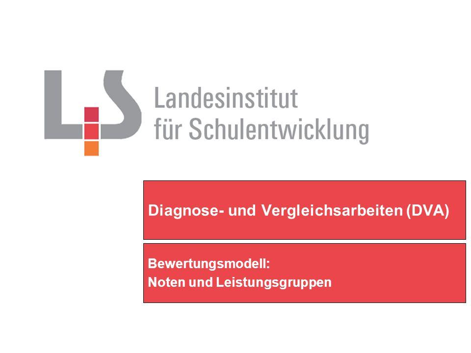 Diagnose- und Vergleichsarbeiten (DVA) Bewertungsmodell: Noten und Leistungsgruppen