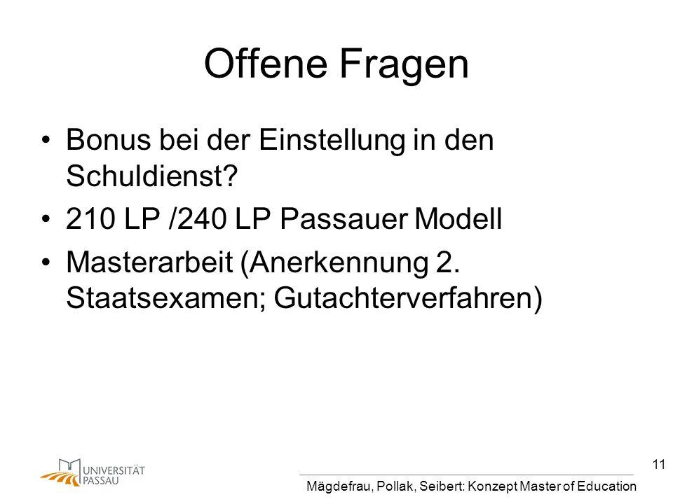 Mägdefrau, Pollak, Seibert: Konzept Master of Education 11 Offene Fragen Bonus bei der Einstellung in den Schuldienst.
