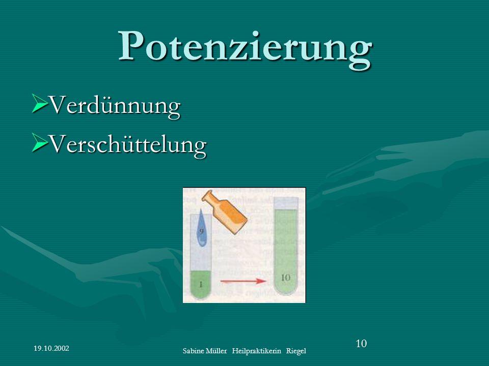 Sabine Müller Heilpraktikerin Riegel 10 Potenzierung Verdünnung Verdünnung Verschüttelung Verschüttelung