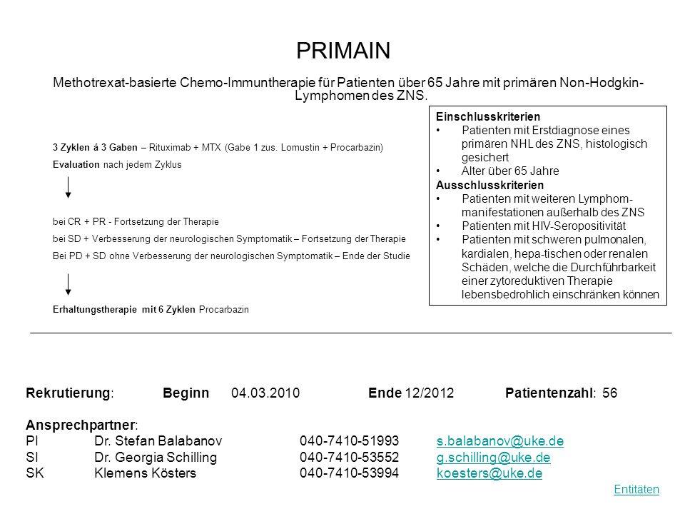 PRIMAIN Methotrexat-basierte Chemo-Immuntherapie für Patienten über 65 Jahre mit primären Non-Hodgkin- Lymphomen des ZNS. Rekrutierung: Beginn04.03.20