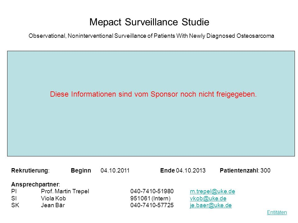 Mepact Surveillance Studie Observational, Noninterventional Surveillance of Patients With Newly Diagnosed Osteosarcoma Rekrutierung: Beginn04.10.2011E