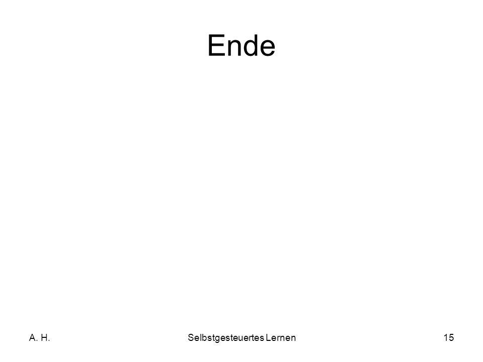 A. H.Selbstgesteuertes Lernen15 Ende