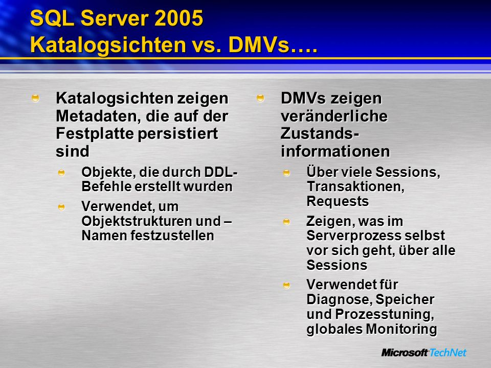 SQL Server 2005 Katalogsichten vs. DMVs….