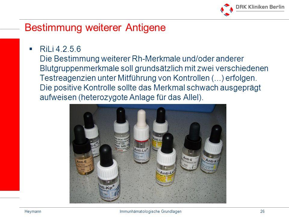 HeymannImmunhämatologische Grundlagen26 Bestimmung weiterer Antigene RiLi 4.2.5.6 Die Bestimmung weiterer Rh-Merkmale und/oder anderer Blutgruppenmerk