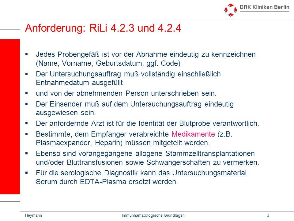 HeymannImmunhämatologische Grundlagen3 Anforderung: RiLi 4.2.3 und 4.2.4 Jedes Probengefäß ist vor der Abnahme eindeutig zu kennzeichnen (Name, Vornam