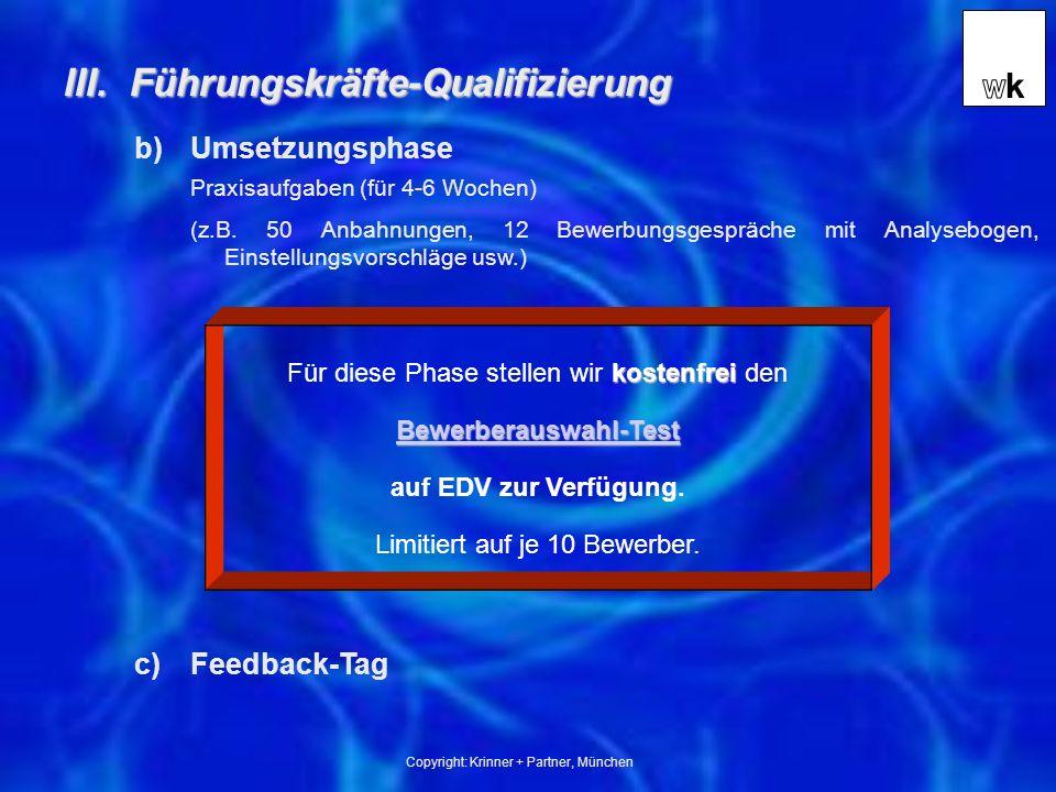 Copyright: Krinner + Partner, München Praxisaufgaben (für 4-6 Wochen) (z.B.