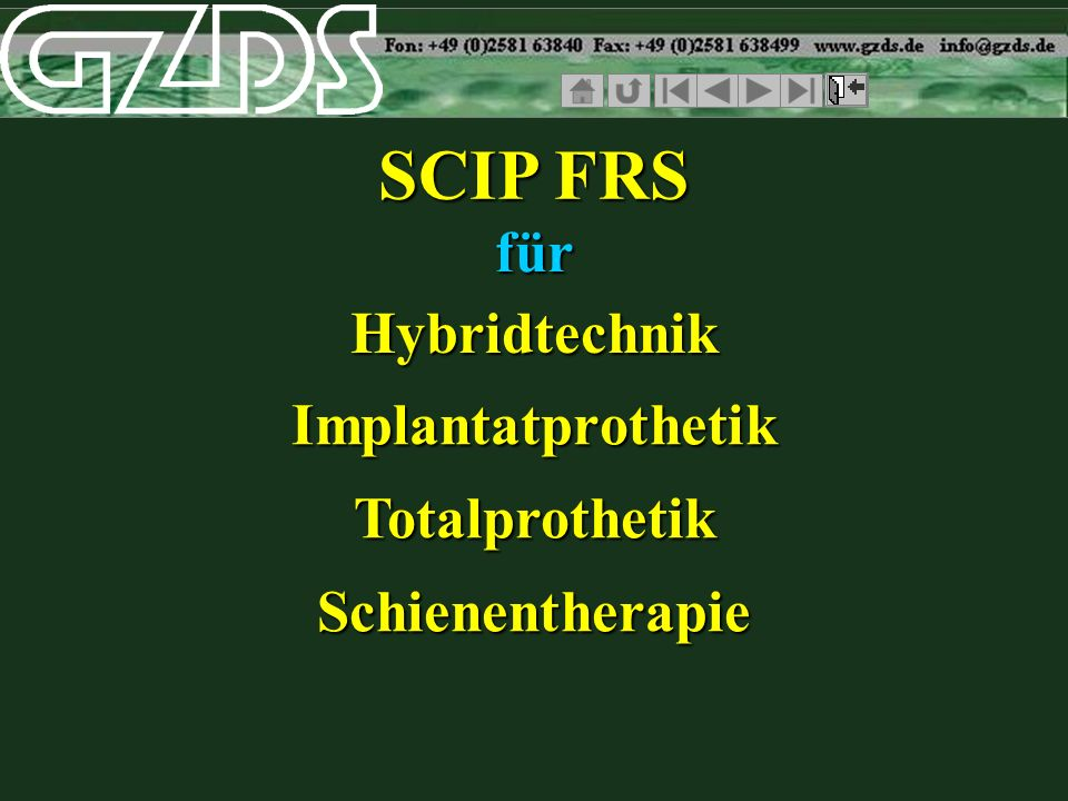 SCIP FRS für Hybridtechnik Implantatprothetik Totalprothetik Schienentherapie
