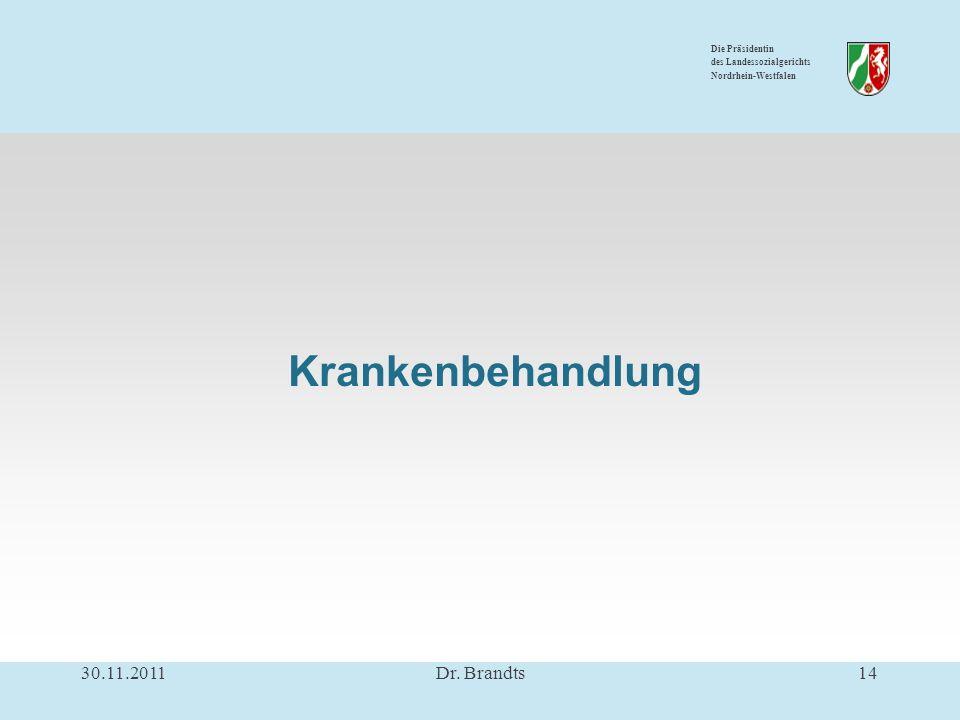 Die Präsidentin des Landessozialgerichts Nordrhein-Westfalen Krankenbehandlung 30.11.201114Dr.