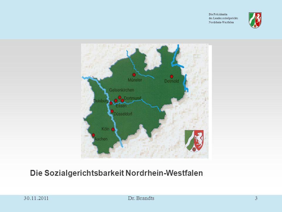 Die Präsidentin des Landessozialgerichts Nordrhein-Westfalen Die Sozialgerichtsbarkeit Nordrhein-Westfalen 30.11.20113Dr.