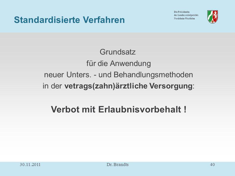 Die Präsidentin des Landessozialgerichts Nordrhein-Westfalen Grundsatz für die Anwendung neuer Unters.