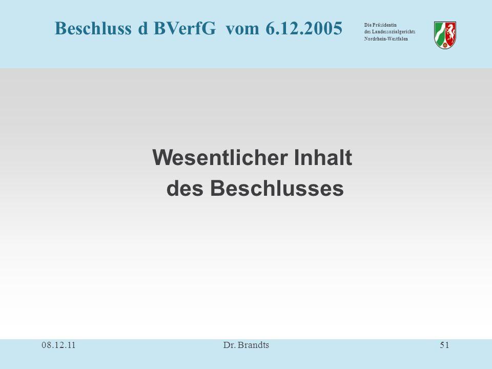 Die Präsidentin des Landessozialgerichts Nordrhein-Westfalen Wesentlicher Inhalt des Beschlusses 08.12.1151Dr.