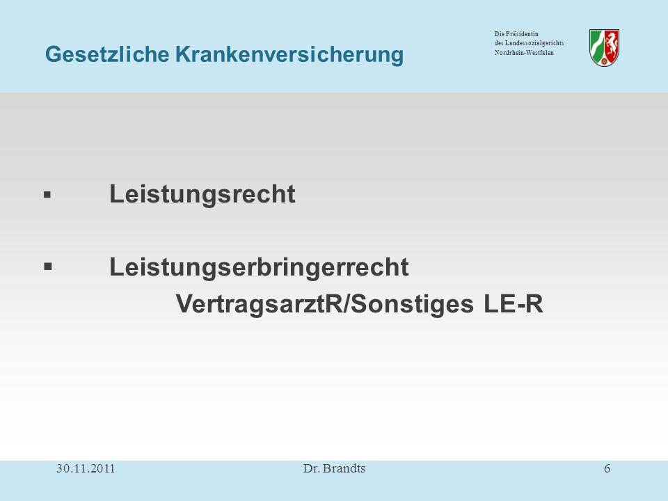 Die Präsidentin des Landessozialgerichts Nordrhein-Westfalen Leistungsrecht Leistungserbringerrecht VertragsarztR/Sonstiges LE-R Gesetzliche Krankenversicherung 30.11.20116Dr.