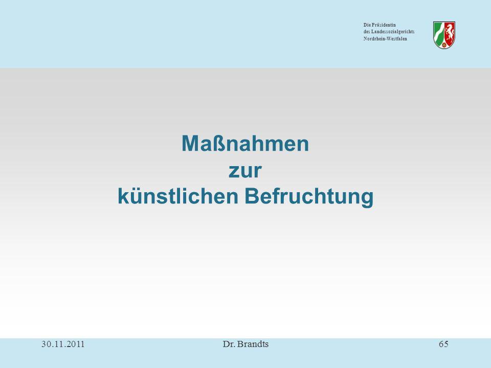 Die Präsidentin des Landessozialgerichts Nordrhein-Westfalen Maßnahmen zur künstlichen Befruchtung 30.11.201165Dr.