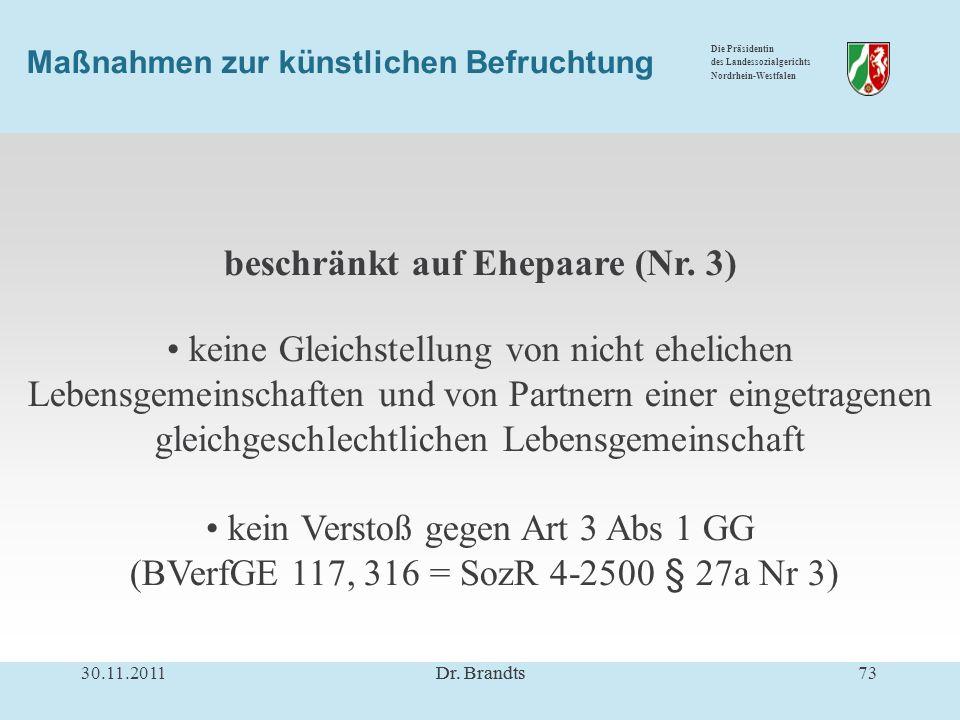 Die Präsidentin des Landessozialgerichts Nordrhein-Westfalen Maßnahmen zur künstlichen Befruchtung beschränkt auf Ehepaare (Nr.