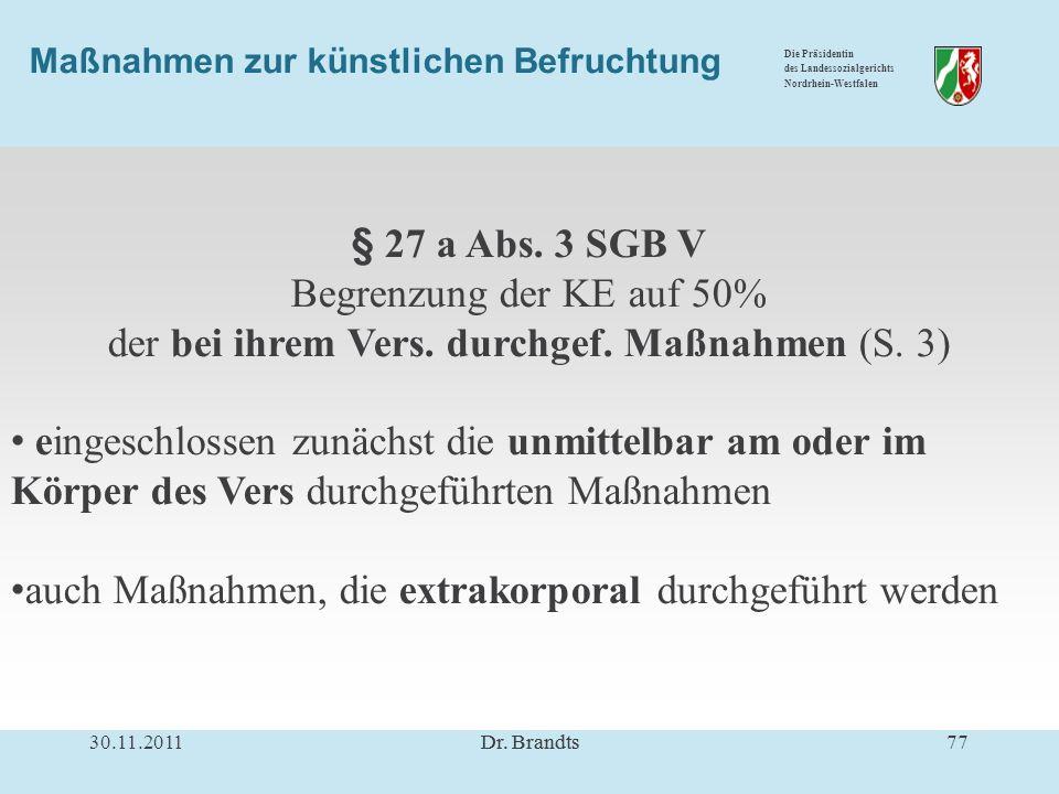 Die Präsidentin des Landessozialgerichts Nordrhein-Westfalen Maßnahmen zur künstlichen Befruchtung § 27 a Abs.