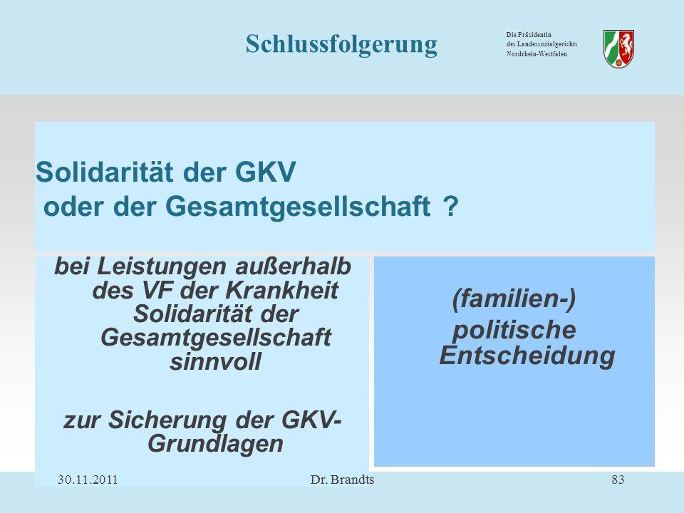 Die Präsidentin des Landessozialgerichts Nordrhein-Westfalen Solidarität der GKV oder der Gesamtgesellschaft .