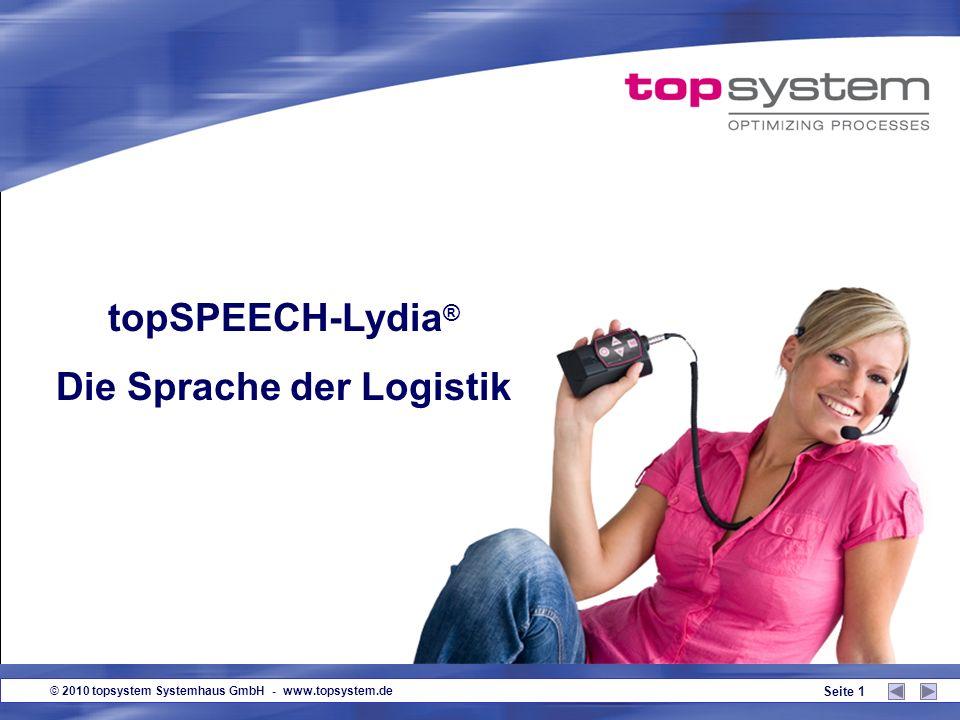 © 2010 topsystem Systemhaus GmbH - www.topsystem.de Seite 1 topSPEECH-Lydia ® Die Sprache der Logistik