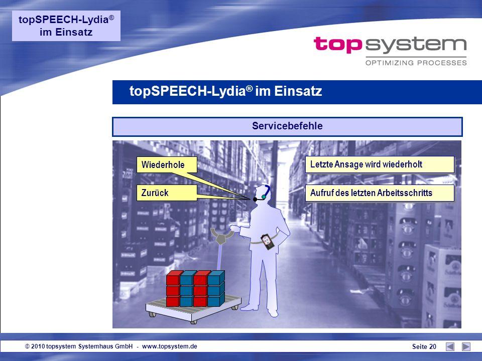 © 2010 topsystem Systemhaus GmbH - www.topsystem.de Seite 19 Versandetiketten drucken topSPEECH-Lydia ® im Einsatz Palettenwechsel Bestätige Palettenw