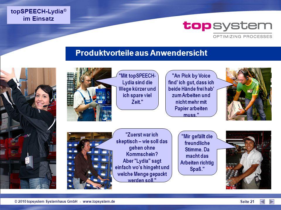 © 2010 topsystem Systemhaus GmbH - www.topsystem.de Seite 20 Servicebefehle topSPEECH-Lydia ® im Einsatz Wiederhole Letzte Ansage wird wiederholt Aufr