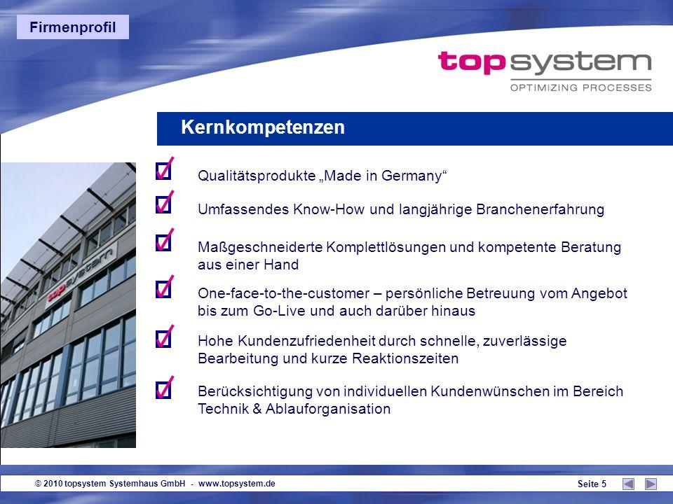 © 2010 topsystem Systemhaus GmbH - www.topsystem.de Seite 4 topsystem Systemhaus GmbH Firmenprofil 2000 erster deutscher Hersteller eines Pick by Voic