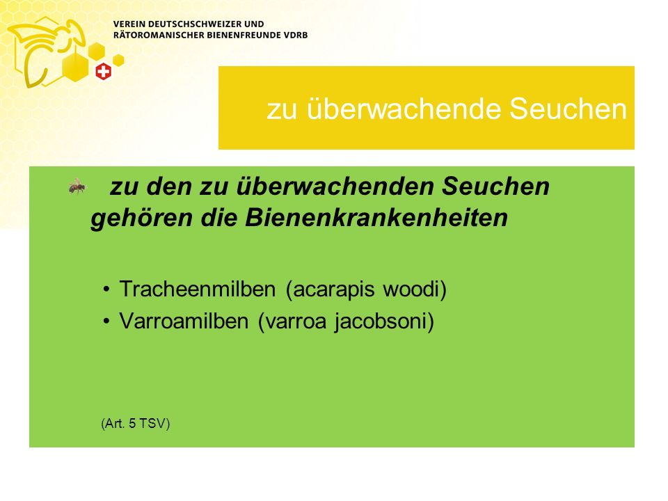 Kantonale Hoheiten Kantone sind ausführende Organe sie organisieren den seuchenpolizeilichen Dienst sie bezeichnen und entschädigen die Bieneninspektoren und deren Stellvertreter sie ordnen für die Bieneninspektoren obligatorische Instruktionskurse an (Art.