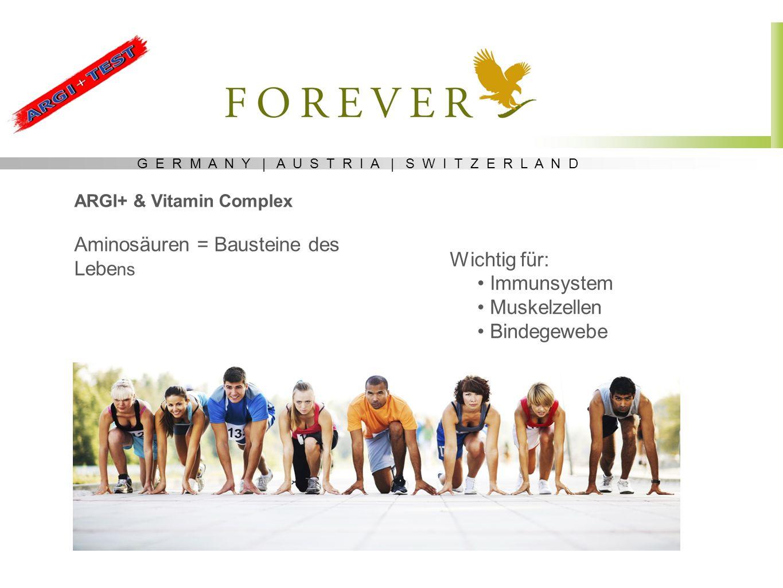 G E R M A N Y | A U S T R I A | S W I T Z E R L A N D ARGI+ & Vitamin Complex Aminosäuren = Bausteine des Lebe ns Wichtig für: Immunsystem Muskelzelle