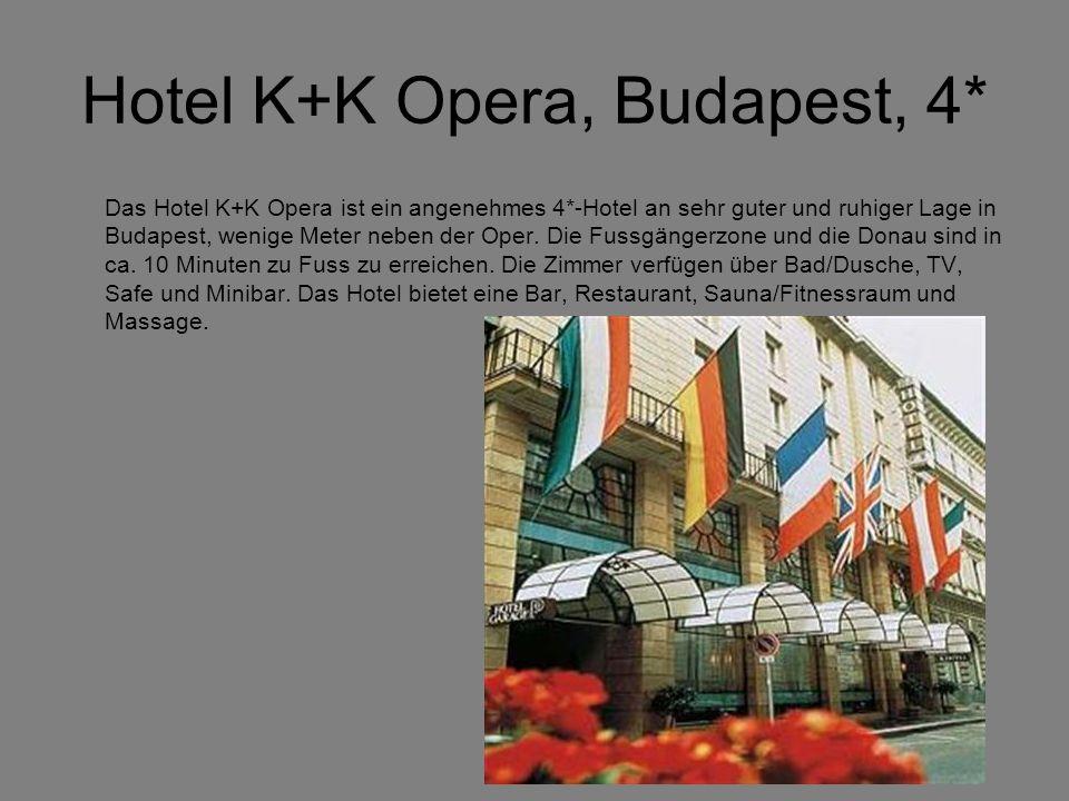 Hotel K+K Opera, Budapest, 4* Das Hotel K+K Opera ist ein angenehmes 4*-Hotel an sehr guter und ruhiger Lage in Budapest, wenige Meter neben der Oper.