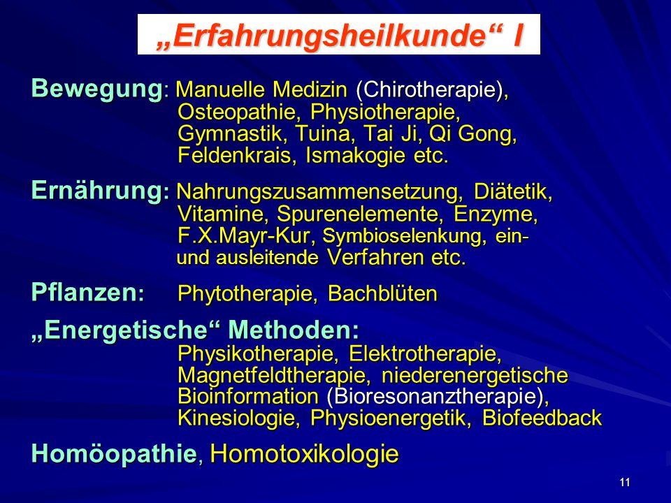 11 Erfahrungsheilkunde I Bewegung : Manuelle Medizin (Chirotherapie), Osteopathie, Physiotherapie, Gymnastik, Tuina, Tai Ji, Qi Gong, Feldenkrais, Ism