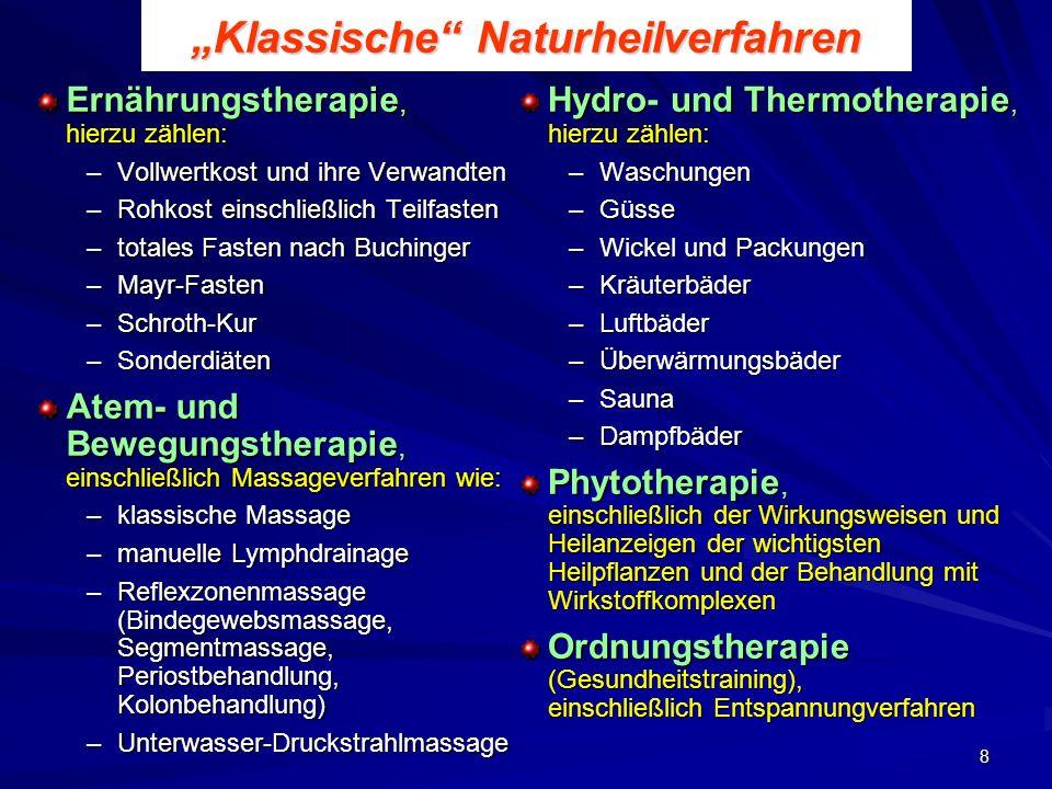 9 Erweiterte Naturheilverfahren ausleitende Verfahren (Aderlass, Schröpfen, Blutegeltherapie, diaphoretische, diuretische, laxierende und emmenagoge Verfahren) Symbioselenkung, besser mikrobiologische Therapie Neuraltherapie Thalassotherapie (Klimatherapie) Lichttherapie (Heliotherapie) Elektrotherapie