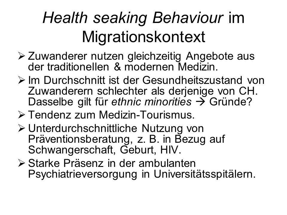 Health seaking Behaviour im Migrationskontext Zuwanderer nutzen gleichzeitig Angebote aus der traditionellen & modernen Medizin. Im Durchschnitt ist d