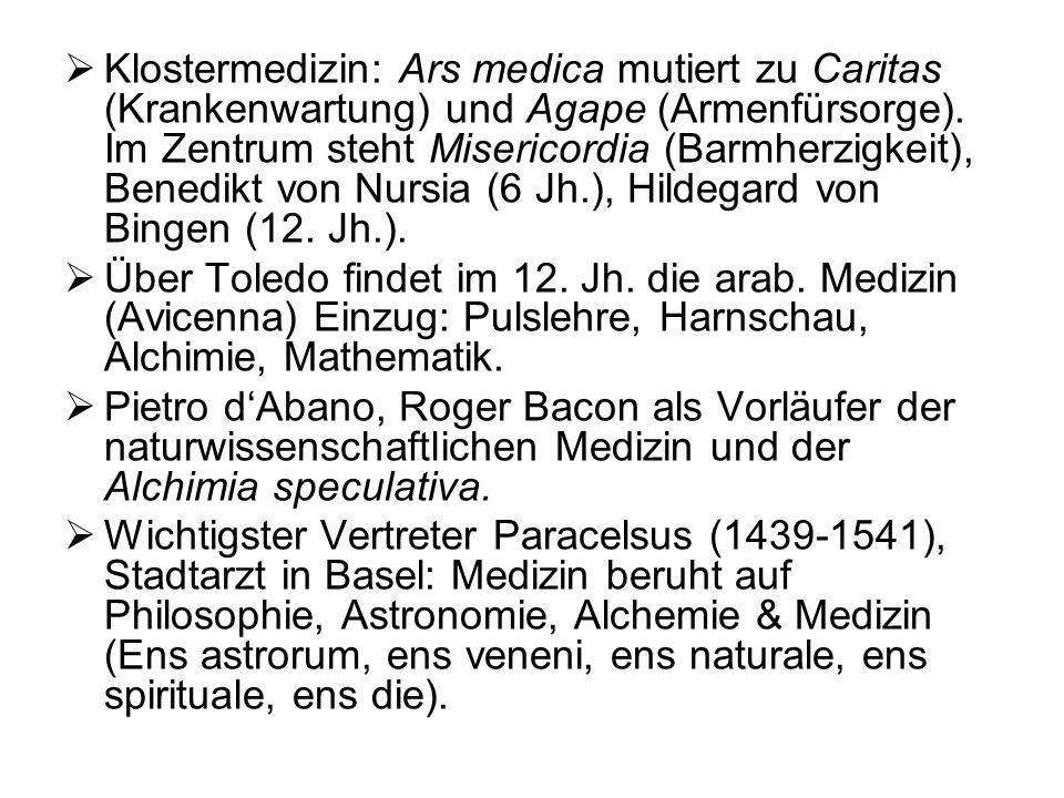 Klostermedizin: Ars medica mutiert zu Caritas (Krankenwartung) und Agape (Armenfürsorge). Im Zentrum steht Misericordia (Barmherzigkeit), Benedikt von