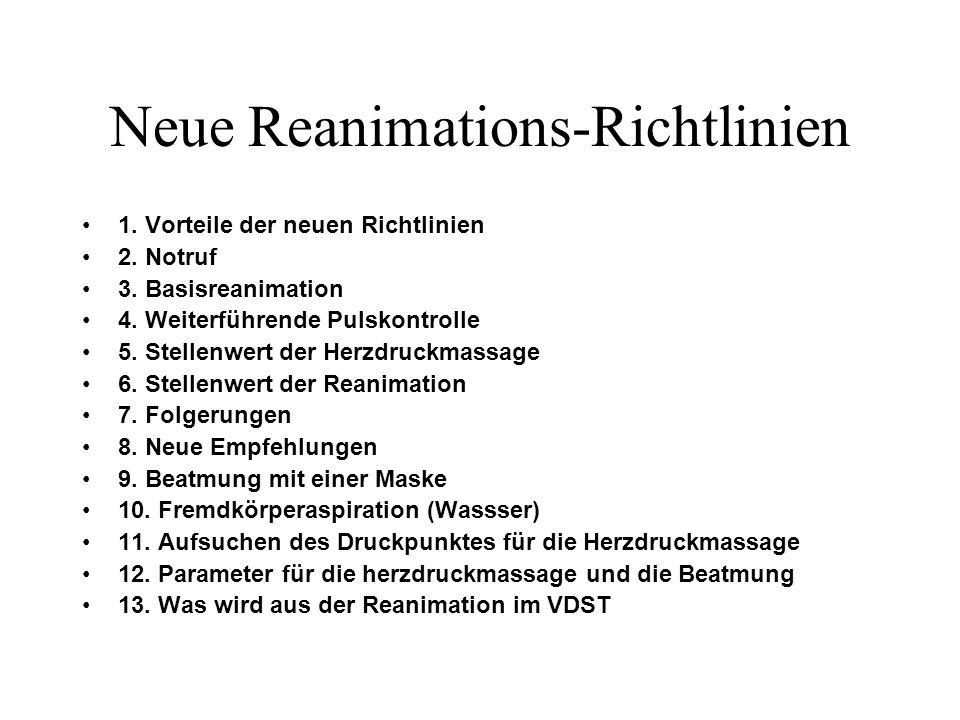 Neue Reanimations-Richtlinien 1. Vorteile der neuen Richtlinien 2. Notruf 3. Basisreanimation 4. Weiterführende Pulskontrolle 5. Stellenwert der Herzd