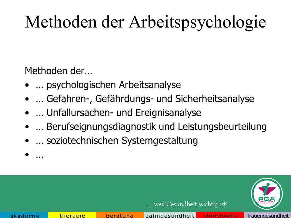 … weil Gesundheit wichtig ist! Methoden der Arbeitspsychologie Methoden der… … psychologischen Arbeitsanalyse … Gefahren-, Gefährdungs- und Sicherheit