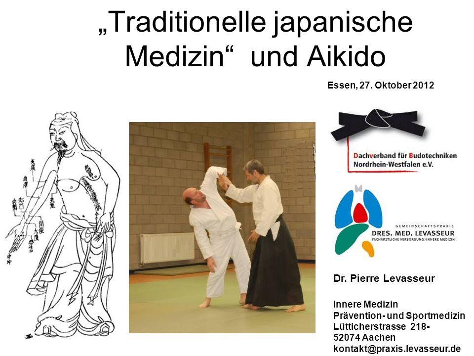 Traditionelle japanische Medizin und Aikido Dr. Pierre Levasseur Innere Medizin Prävention- und Sportmedizin Lütticherstrasse 218- 52074 Aachen kontak