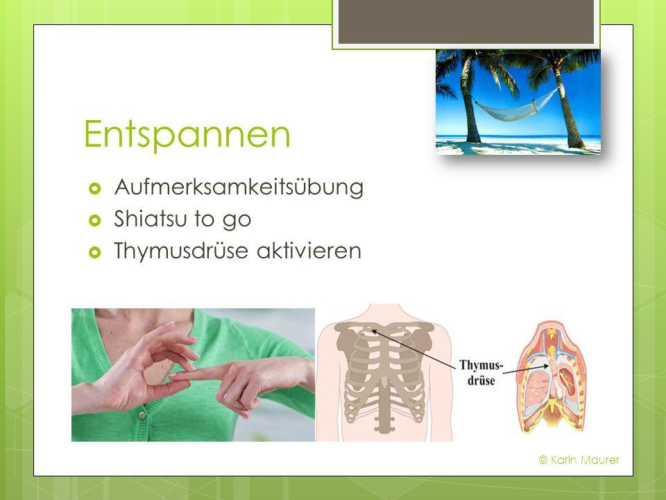 Entspannen Aufmerksamkeitsübung Shiatsu to go Thymusdrüse aktivieren © Karin Maurer