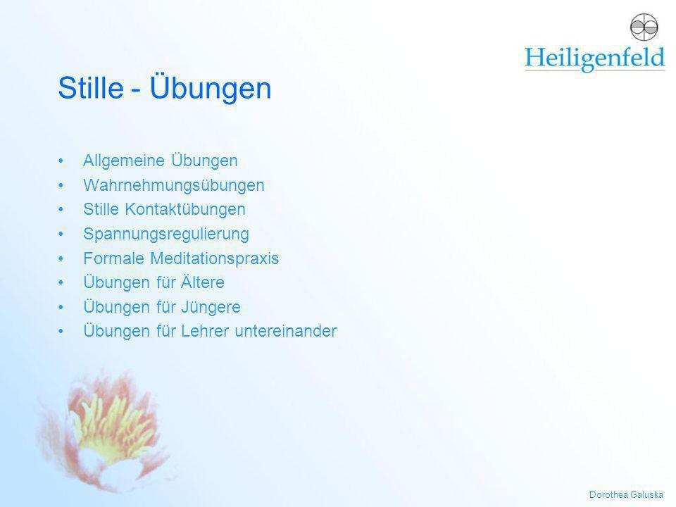Dorothea Galuska Stille - Übungen Allgemeine Übungen Wahrnehmungsübungen Stille Kontaktübungen Spannungsregulierung Formale Meditationspraxis Übungen